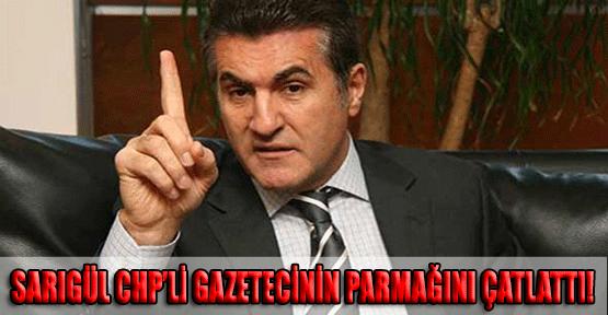 Sarıgül CHP'li Gazetecinin Parmağını Çatlattı!