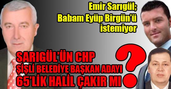 Sarıgül'ün Şişli adayı 65'lik Halil Çakır!