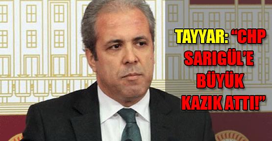 Şamil Tayyar: CHP, Sarıgül'e Büyük Kazık Attı