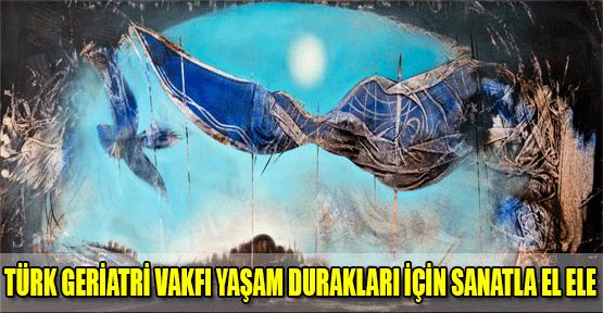 Türk Geriatri Ve Alzehimer Vakfı Yaşam Durakları İçin Sanatla El Ele