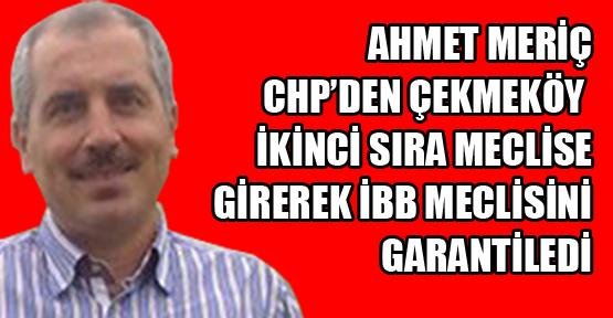 Ahmet Meriç Çekmeköy'de ikinci sıra ile İBB Meclisini garantiledi