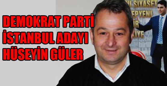 DP İstanbul adayı Hüseyin Güler