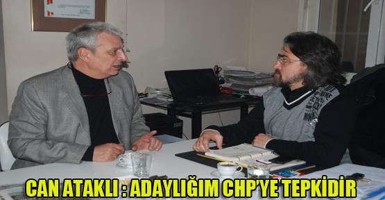 Can Ataklı: Adaylığım CHP'ye tepkidir