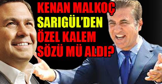 Kenan Malkoç Sarıgül'den özel kalem sözü mü aldı?