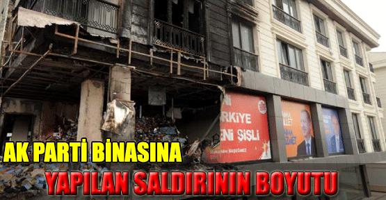 AK Parti binasına yapılan saldırının boyutu!