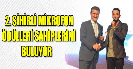 2. Sihirli Mikrofon Ödülleri Sahiplerini Buluyor