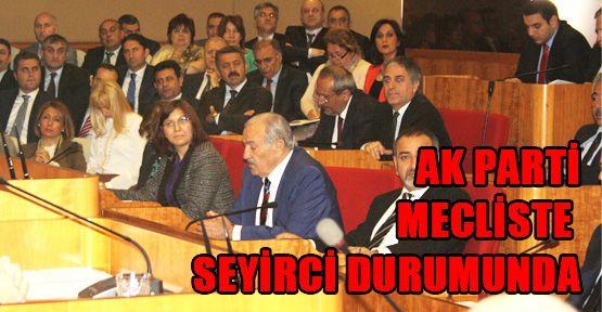 Ak Parti Meclis Üyeleri seyirci durumunda