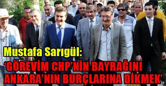 Mustafa Sarıgül: 'Görevim CHP'nin bayrağını Ankara'nın burçlarına dikmek'
