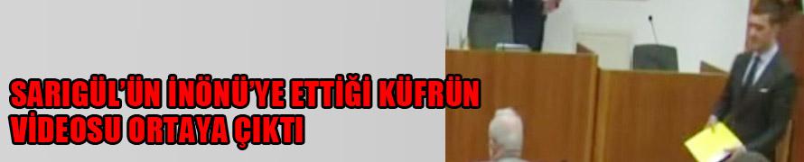 Sarıgül'ün İnönü'ye ettiği küfrün videosu ortaya çıktı
