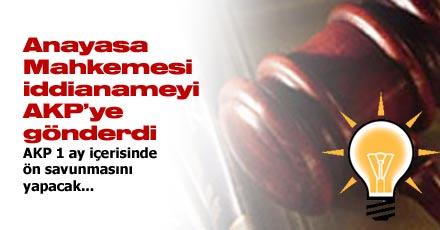 ANAYASA MAHKEMESİ İDDİANAMEYİ AKP'YE GÖNDERDİ