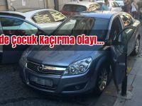 Şişli Halaskargazi'de Çocuk Kaçırma Olayı...