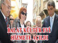 'BALAT KÜLTÜR EVİ' TÖRENLE HİZMETE AÇILDI