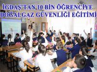 İGDAŞ'tan 10 bin öğrenciye doğalgaz güvenliği eğitimi