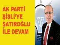Ak Parti Şişli Şatıroğlu ile devam