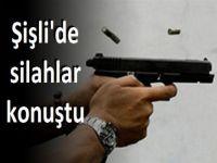 Şişli'de Silahlar Konuştu
