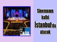 Sinemanın kalbi İstanbul'da atacak