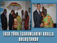 İGED Türk İşadamlarını Kralla Buluşturdu