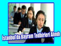 İstanbul'da Bayram Tedbirleri Alındı