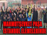 Mahmutşevket Paşa Spor İstanbul elemelerinde