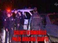Çalıntı otomobille polis aracına çarptı