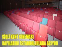Şişli'nin Starı Kent Sineması, Kapılarını İstanbullulara Açıyor