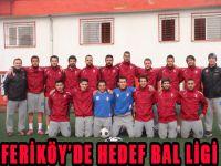 Feriköy'de Hedef Bal Ligi