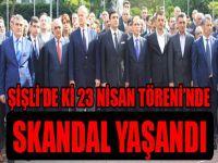 23 Nisan töreninde skandal yaşandı