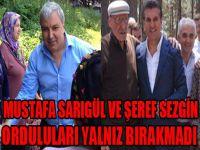 Mustafa Sarigul ve  Şeref Sezgin Orduluları yalnız bırakmadı
