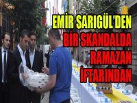 Emir Sarıgül'den bir skandal da Ramazan iftarından