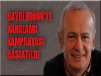 İnönü'ye karalama kampanyası başlatıldı