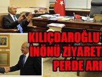 Kılıçdaroğlu'nun İnönü ziyaretinin perde arkası!