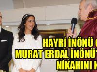 Hayri İnönü oğlu Murat Erdal İnönü'nün nikâhını kıydı